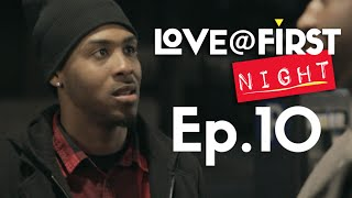 Love@FirstNight - Ep 10 - Small World (Season Finale)