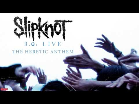 Slipknot - The Heretic Anthem LIVE (Audio)
