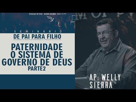 30/09/2018 - Paternidade: O Sistema de Governo de Deus (Parte 2) - Apóstolo Welly Sierra