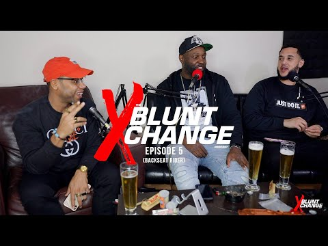 THE BLUNT XCHANGE PODCAST | EPISODE 5 (Backseat Rider)