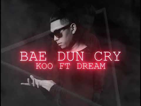 BAE DON'T CRY - KOO ft DREAM