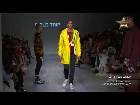WHAT WE WEAR London Fashion Week Men's Spring/Summer 2019