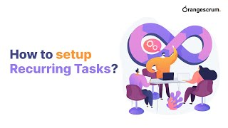 OrangeScrum | How to setup Recurring Tasks?