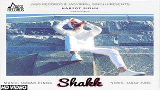 Shakk (Full HD)  Harjot Sidhu FT. UrbanKinnG  New Punjabi Songs 2017  Latest Punjabi Songs 2017  Jass Records Subscribe To Our Channel  https://www..Com...