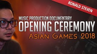 Download Video Ronald Steven - Music Production Documentary - Asian Games 2018 : Opening Ceremony MP3 3GP MP4