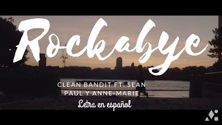 Clean Bandit - Rockabye (SUB ESPAÑOL) ft. Sean Paul and Anne-Marie