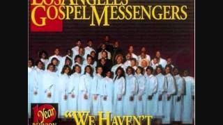 LA Gospel Messengers - Building Your Testimony
