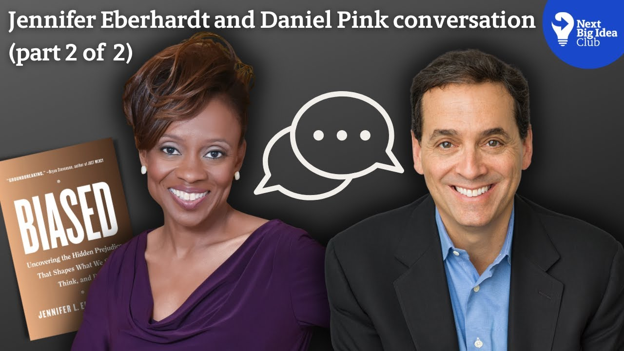 Jennifer Eberhardt in Conversation with Daniel Pink (Part 2)