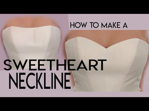 How To Sew A Sweetheart Neckline, Make, Add A Sweetheart Neckline To A Wedding Gown