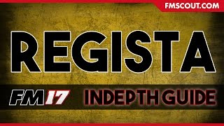 Football Manager 2017 | Regista | In-depth Guide