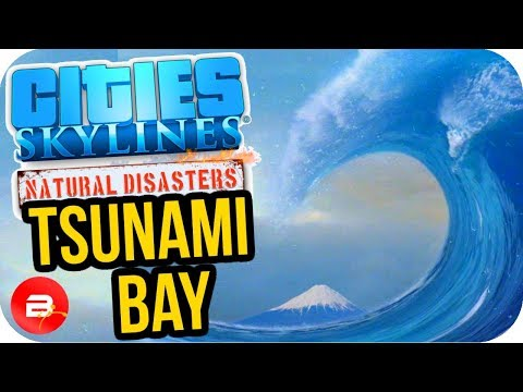 Cities Skylines ▶tsunami Bay City Build!!◀ #25 Cities: Skylines Green Cities Natural Disasters