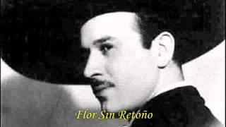 Pedro InfanteFlor Sin Retoño HQ