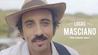Videoclip canción Todo el mundo entero de Lucas Masciano