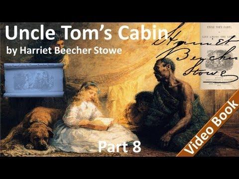 Part 8 - Uncle Tom's Cabin Audiobook by Harriet Beecher Stowe (Chs 38-45)