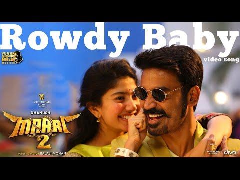 Maari 2 Rowdy Baby Video Song Dhanush Sai Pallavi Yuvan Shankar Raja Balaji Mohan