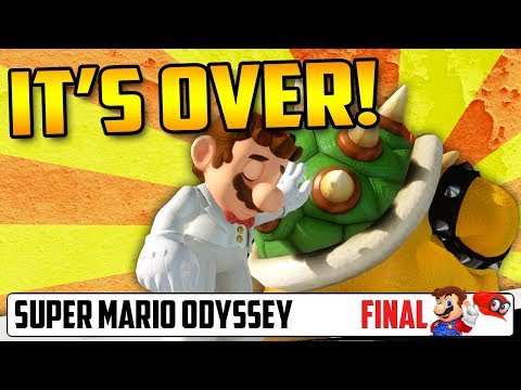 IT'S OVER! - Super Mario Odyssey Playthrough (FINAL)
