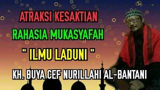 Video Atraksi Kesaktian Ilmu Laduni 1 bersama KH. Buya Cef Nurillahi MP3, 3GP, MP4, WEBM, AVI, FLV November 2018