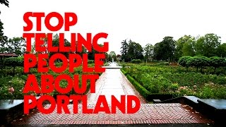 Portland (OR) United States  city photo : STOP TELLING PEOPLE ABOUT PORTLAND