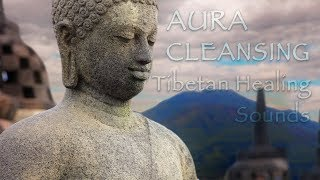 Tibetan Healing Sounds: Cleans the Aura and Space. Removes all negative energy