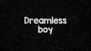 Video Dreamless boy teaser