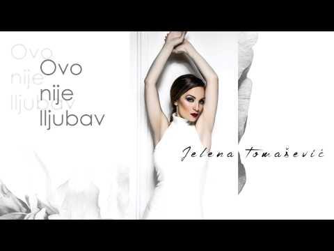 Ovo nije ljubav – Jelena Tomašević – tekst pesme (novi album – Ime moje)
