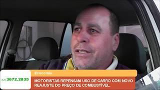 MOTORISTAS REPENSAM USO DE CARRO COM NOVO REAJUSTE DO PREÇO DE COMBUSTÍVEL.