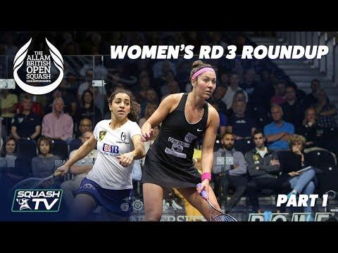 Squash: Women's Rd 3 Roundup [Pt.1] - Allam British Open 2019