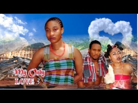 My Only Love  -    Nigeria Nollywood Movie