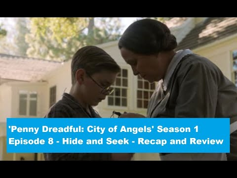 Penny Dreadful City of Angels - Season 1 Episode 8 - Hide and Seek - Recap and Review