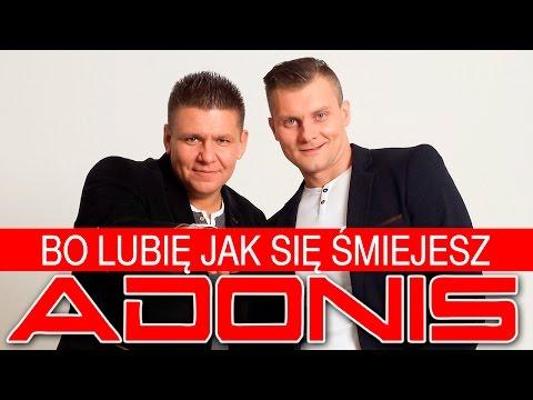 Adonis-Bo lubię jak się śmiejesz