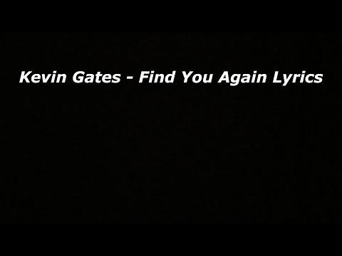Kevin Gates - Find You Again Lyrics