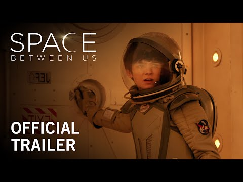 The Space Between Us Official Trailer Tells the Story of the First Human Born on