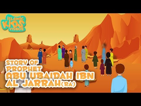 The Story of Abu Ubaidah ibn al-Jarrah (RA) | Companions of Prophet | Islamic Kids Videos