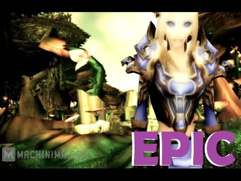 Epic by Cryssy - World of Warcraft - Machinima