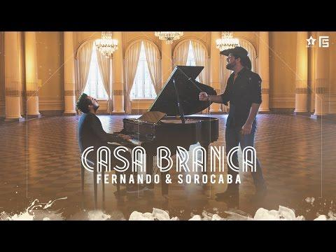 Fernando & Sorocaba – Casa Branca