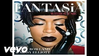 Fantasia - Without Me (Audio) ft. Kelly Rowland, Missy Elliott
