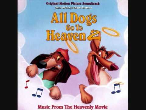 All Dogs Go To Heaven 2 (1996) OST 14. Family Reunion/It's Too Heavenly Here (Reprise)
