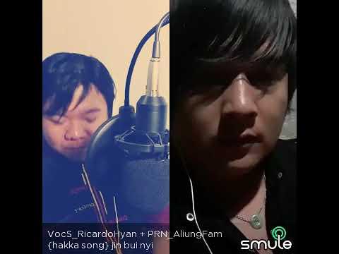 Jin Bui Nyi Hakka Vers # Aliung Fam + Ricardo Hyan # Smule Duet Mandarin Song