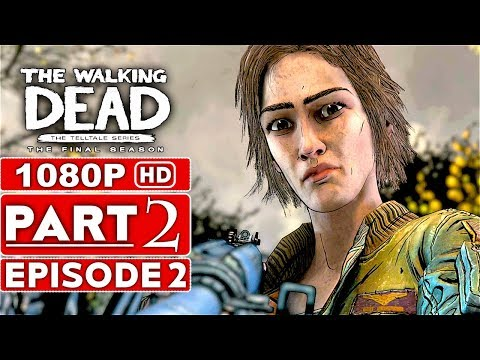 THE WALKING DEAD Game Season 4 EPISODE 2 Gameplay Walkthrough Part 2 - No Commentary (видео)