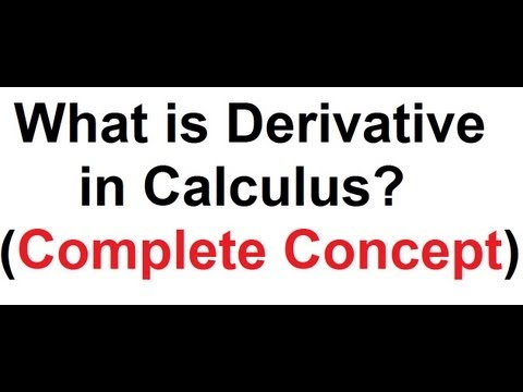 What is Derivative ? Definition of Derivative in Calculus – Concept of Derivative