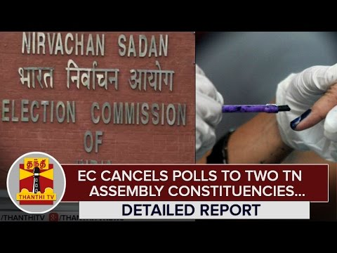 Election-Commission-cancels-Polls-to-Two-TN-Assembly-Constituencies--Thanthi-TV
