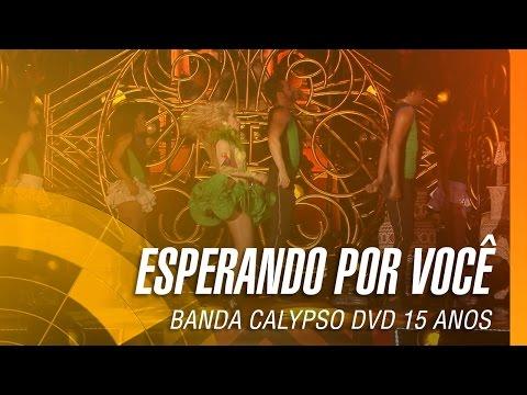 Banda Calypso - Esperando por você