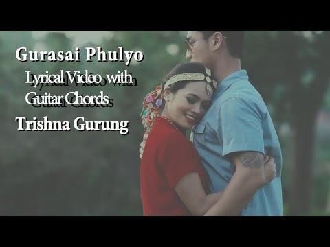 (Trishna Gurung - Gurasai Phulyo lyrical Video with guitar ... 3 min, 55 sec)