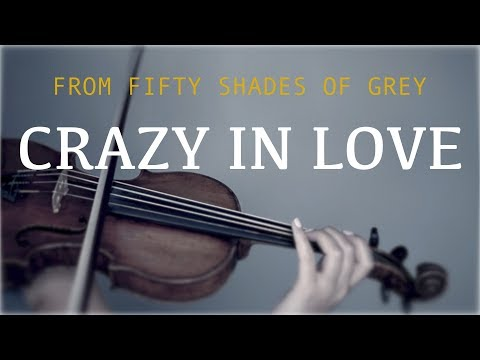 Fifty Shades of Grey - Crazy in Love for violin (COVER)
