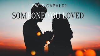 Lewis Capaldi - Someone You Loved (1 Hour Loop) With Lyrics