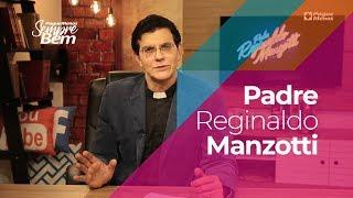 Padre Reginaldo Manzotti - Como Lidar Com Pessoas Falsas