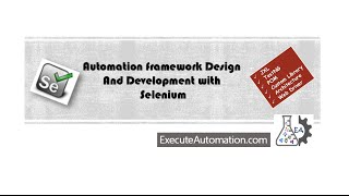 Using TestNG with Selenium -- Part 9 (Framework Design and Development Video Series)