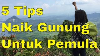 Video 5 Tips Naik Gunung Indonesia Untuk Pemula feat Felicia Tasya MP3, 3GP, MP4, WEBM, AVI, FLV Desember 2017