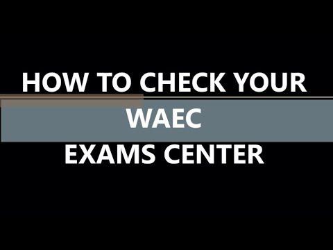 How to Check Your WAEC Exams Center