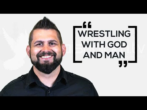 Wrestling With God And Man